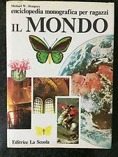 IL MONDO Enciclopedia monografica per ragazzi - M.W. Dempsey - LA SCUOLA 1977