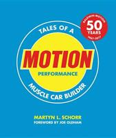 MOTION PERFORMANCE: Tales of a Muscle Car Builder Book ~ BALDWIN MOTION~NEW