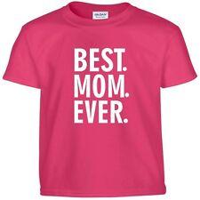 Best MOM Ever Funny Mothers Day Birthday Christmas Mommy Nana Gift Tee T Shirt