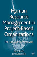 Human Resource Management in Project-Based Organizations: The HR Quadriad Framew