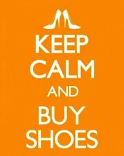 Keep Calm and Buy SHOES-MINI POSTER 40 cm x 50cm (nuovo e sigillato)