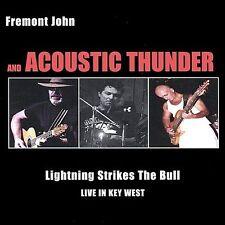 Fremont John & Acoustic Thunder : Lightning Strikes the Bull-Live in Key W CD