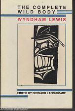 WYNDHAM LEWIS THE COMPLETE WILD BODY BLACK SPARROW PRESS 1982 LAFOURCADE