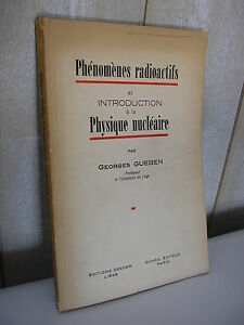 Georges Gueben : Phénomènes radioactifs et introduction à la physique nucléaire