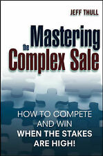 Mastering the Complex Sale: How to Compete and Win When the Stakes are-ExLibrary