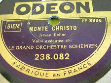 78 trs-rpm-Le GRAND ORCHESTRE BOHEMIEN - Monte christo Odéon 238.082