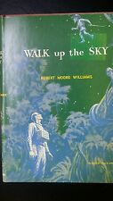 Walk Up the Sky by Robert Moore Williams -- HC/DJ/1st edition