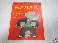LIVRE DECALCOMANIE BABAR ET SES ENFANTS PAR JEAN DE BRUNHOFF COMPLET NEUF 1960 *