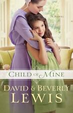 Child of Mine by Beverly Lewis, David Lewis