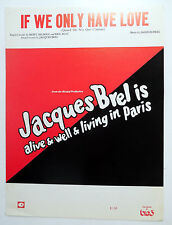THEATER Sheet Music IF WE ONLY HAVE LOVE Jacques BREL is ALIVE Big 3 Publ. 1968