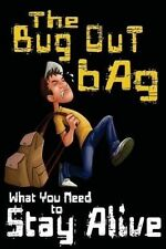 NEW The Bug Out Bag: What You Need to Stay Alive by M. T. Anderson
