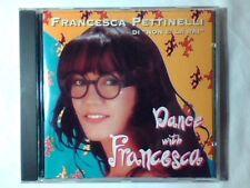FRANCESCA PETTINELLI Dance with Francesca cd NON E' LA RAI LUCIO BATTISTI