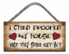 SHABBY CHIC FUNNY SIGN I CHILD PROOFED MY HOUSE CHILDREN GIFT PRESENT 118