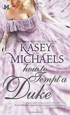 How to Tempt a Duke by Kasey Michaels (2009) New !