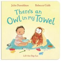 THERE'S AN OWL IN MY TOWEL AG DONALDSON JULIA