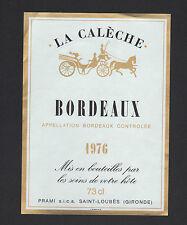 """ETIQUETTE Cuvée 1976 de VIN BORDEAUX """"LA CALECHE"""" PRAMI à SAINT-LOUBES (33)"""