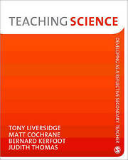 Good, Teaching Science (Developing as a Reflective Secondary Teacher): Developin