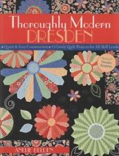 Thoroughly Modern Dresden: Quick & Easy Construction: 13 Lively Quilt Projects f