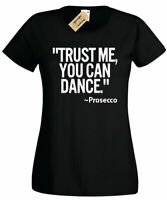 Womens Trust me you can dance Prosecco T-Shirt Mens Funny Drink Gift ladies