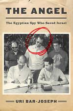 The Angel: The Egyptian Spy Who Saved Israel by Uri Bar-Joseph (Hardback, 2016)