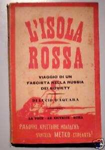 1928  L'ISOLA ROSSA VIAGGIO DI UN FASCISTA IN RUSSIA D'AQUARA