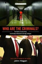 Who Are the Criminals? : The Politics of Crime Policy from the Age of Roosevelt