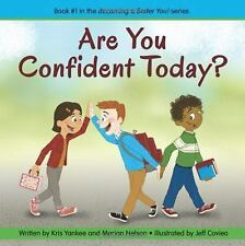 Are You Confident Today? Becoming a Better You!