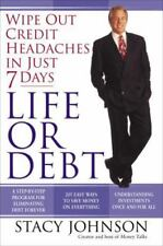 Life or Debt : A One-Week Plan for a Lifetime of Financial Freedom by Stacy...