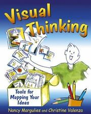 Visual Thinking: Tools for Mapping Your Ideas, Nancy Margulies; Christine Valenz