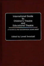 International Guide to Children's Theatre and Educational Theatre: A Historical