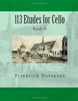 113 Etudes for Cello: Book II (Volume 2) by Dotzauer, Friedrich