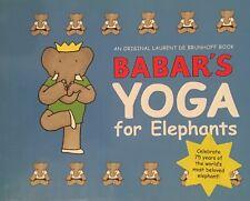 BABAR'S Yoga for Elephants by Laurent de Brunhoff hc/dj picture book