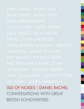 Isle of Noises: Conversations with great British, Rachel, Daniel, New