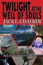 Twilight at the Well of Souls (Well World Saga : Volume 5) by Jack L. Chalker...