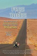 Free on Three : The Wild World of Human Powered Recumbent Tadpole Tricycles...