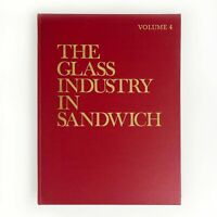 The Glass Industry In Sandwich - Volume 4 - First Edition