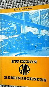 SWINDON GWR REMINISCENCES / Eric R Mountford (1982)