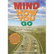 Mind How You Go: The Thinker's Guide to a Safer Drive, Shurmer, Adrian Paperback