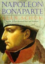 Napoleon Bonaparte: A Life by Alan Schom