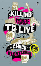 Killing Yourself to Live: 85% of a True Story, Klosterman, Chuck, 0571223982, Ne