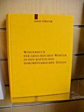 Worterbuch Der Griechschen Worter in Den Koptschen Dokumentarischen Texten