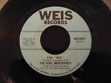 """THE SOUL MERCHANTS...FOR WES...DEEP JAZZY FUNK SOUL GROOVE 7"""" 45 RPM...MINTY"""