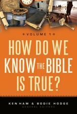 How Do We Know the Bible Is True? by Ken Ham and Bodie Hodge (2011, Paperback)