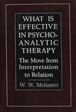 What Is Effective in Psychoanalytic Therapy: The Move from Interpretation to