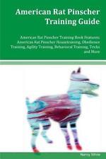 American Rat Pinscher Training Guide : American Rat Pinscher Housetraining, O.