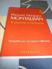 Il potere e la boria Manuel Vazquez Montalban