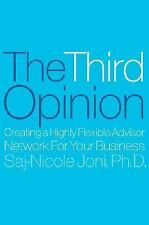 The Third Opinion: How Successful Leaders Use Outside Insight to Create Superi..