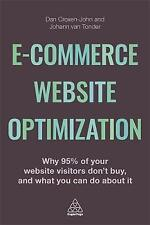 E-Commerce Website Optimization: Why 95% of Your Website Visitors Don't Buy, and What You Can Do About it by Dan Croxen-John, Johann Van Tonder (Paperback, 2017)