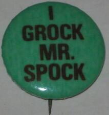 "1980's Star Trek ""I Grock Mr. Spock"" Pin 3/4"" Original"