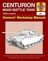 Centurion Main Battle Tank Owners' Workshop Manual 1946 to present 9781785210570